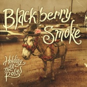 Blackberry Smoke - Too High