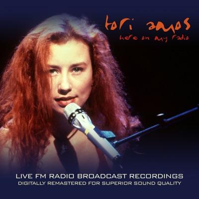 Here On My Radio (Live FM Radio Recordings Remastered In Superb Fidelity) - Tori Amos