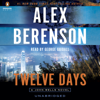 Alex Berenson - Twelve Days: John Wells, Book 9 (Unabridged) artwork