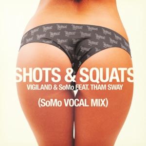 Shots & Squats (feat. Tham Sway) [SoMo Vocal Mix] - Single Mp3 Download
