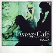 Vintage Café: Lounge & Jazz Blends (Special Selection), Pt. 5