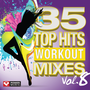 Power Music Workout - 35 Top Hits, Vol. 8 - Workout Mixes (Unmixed Workout Music Ideal for Gym, Jogging, Running, Cycling, Cardio and Fitness)