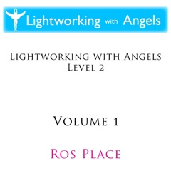 Lightworking With Angels Level 2: Vol. 1 - EP