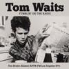 Fumblin' on the Radio (Live), Tom Waits