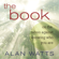 Alan Watts - The Book: On the Taboo Against Knowing Who You Are (Unabridged)