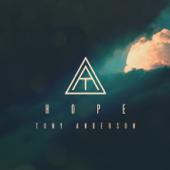 Hope Tony Anderson - Tony Anderson
