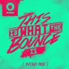 This Is What the Bounce Is Intro Mix Single