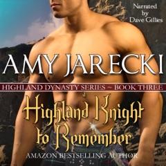 A Highland Knight to Remember: Highland Dynasty Volume 3 (Unabridged)