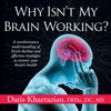 Dr. Datis Kharrazian - Why Isn't My Brain Working?: A Revolutionary Understanding of Brain Decline and Effective Strategies to Recover Your Brain's Health (Unabridged) Grafik