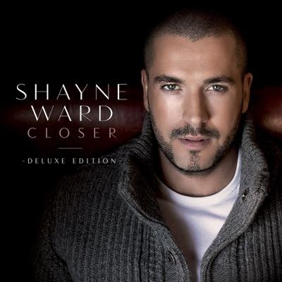 Closer (Deluxe Edition) - Shayne Ward