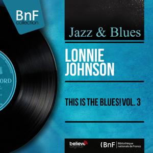 Lonnie Johnson - This Is the Blues! Vol. 3 (Mono Version) - EP