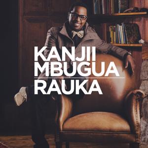 Kanjii Mbugua - Rauka