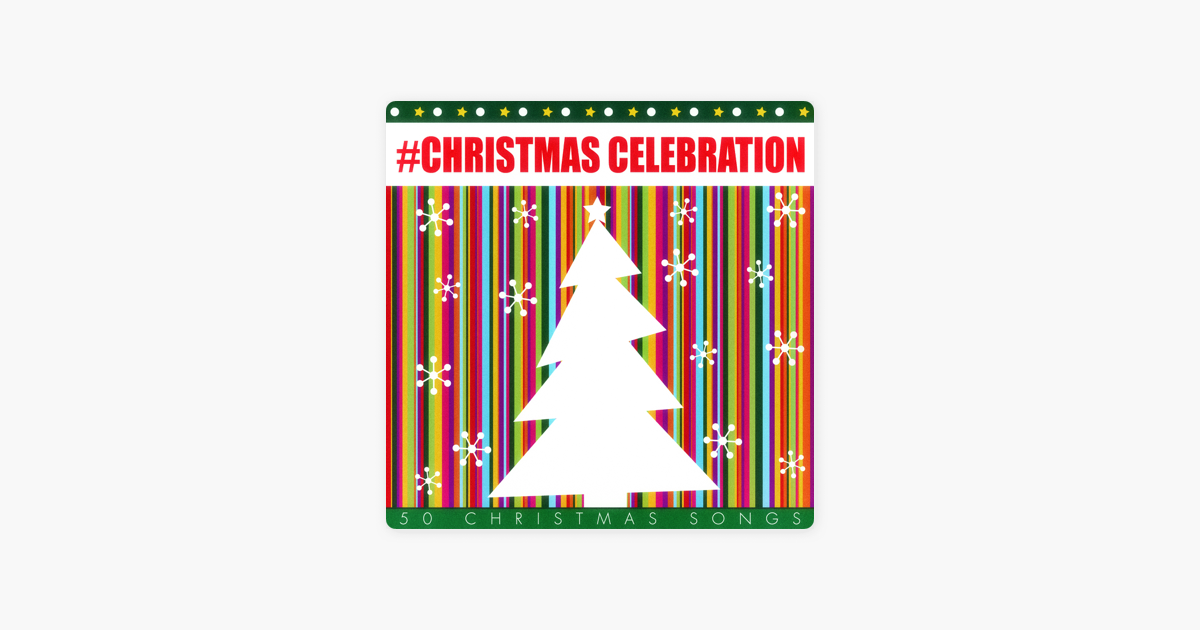 christmas Celebration - 50 Christmas Songs by Various Artists on ...
