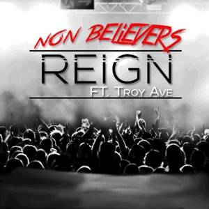 Non Believers (feat. Troy Ave) - Single Mp3 Download