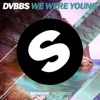 We Were Young - Single