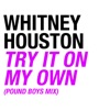 Try It On My Own (Pound Boys Mix) - Single