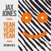 Yeah Yeah Yeah (Remixes) - EP, Jax Jones