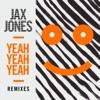 Yeah Yeah Yeah (Remixes) - EP, Jax Jones