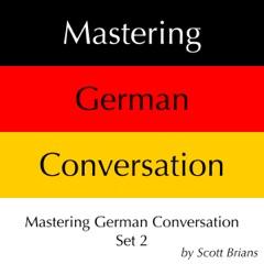 Mastering German Conversation Set 2 (Unabridged)