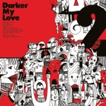 Darker My Love - Pale Sun