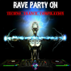 Rave Party On (Techno Trance Compilation) - Various Artists