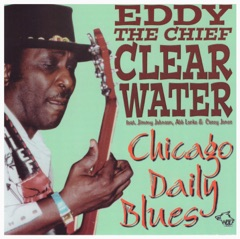 Chicago Daily Blues - Eddy Clearwater