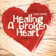 Healing a Broken Heart - Jose Carol - Jose Carol