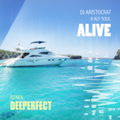 Alive (Deeperfect Remix) [feat. Aly Soul]