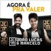 Agora É Pra Valer - Single, João Lucas & Marcelo