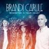Wherever Is Your Heart - Single, Brandi Carlile