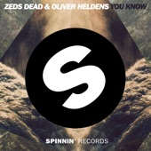 Zeds dead - You Know