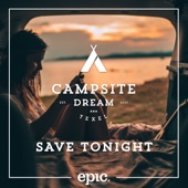 Campsite Dream - Save Tonight