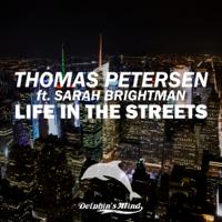 Descargar mp3  Life in the Streets (feat. Sarah Brightman) [Nolita Remix Edit] - Thomas Petersen