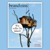 brand eins audio: Immobilien - brand eins