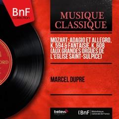 Mozart: Adagio et Allegro, K. 594 & Fantaisie, K. 608 (Aux grandes orgues de l'église Saint-Sulpice) [Mono Version] - EP