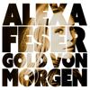 Alexa Feser - Gold von morgen Grafik