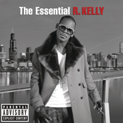 The Essential R. Kelly - R. Kelly - R. Kelly