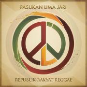 Republik Rakyat Reggae - Pasukan Lima Jari - Pasukan Lima Jari