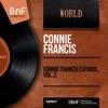 Connie Francis Español, Vol. 2 (feat. The Rita Williams Singers & Geoff Love and His Orchestra) [Mono Version] - EP, Connie Francis