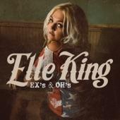 Elle King - Ex's & Oh's