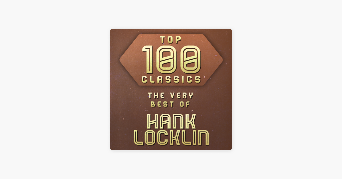 android to iphone app top 100 classics the best of hank locklin by hank 13396