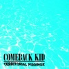 Territorial Pissings - Single, Comeback Kid