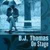 B.J.Thomas-On Stage (Re-Recording)