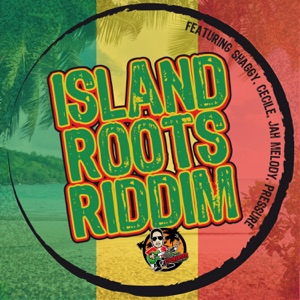 Island Roots Riddim (feat. Shaggy, Ce'Cile, Pressure & Jah Melody) - EP Mp3 Download