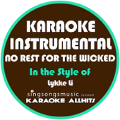 No Rest for the Wicked (In the Style of Lykke Li) [Karaoke Instrumental Version]