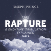 The Rapture and End-Time Tribulation Explained, Pt. 2 - Joseph Prince