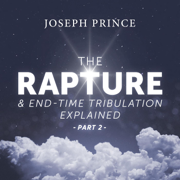 The Rapture and End-Time Tribulation Explained, Pt. 2 - Joseph Prince - Joseph Prince