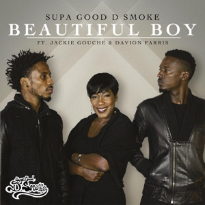 Supa Good D Smoke - Beautiful Boy feat. Davion Farris & Jackie Gouche