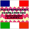 Italo French Dance Compilation 2015