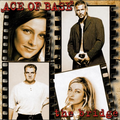 The Bridge (Remastered) - Ace Of Base